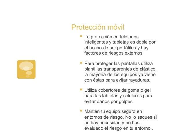 Protección móvil§ La protección en teléfonosinteligentes y tabletas es doble porel hecho de ser portátiles y hayfactores...