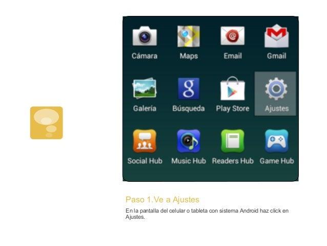 Paso 1.Ve a AjustesEn la pantalla del celular o tableta con sistema Android haz click enAjustes.
