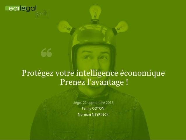 Protégez votre intelligence économique Prenez l'avantage ! Fanny COTON Norman NEYRINCK