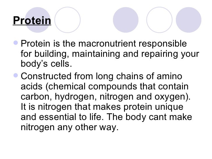 Protein <ul><li>Protein is the macronutrient responsible for building, maintaining and repairing your body's cells.  </li...