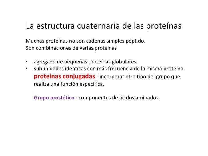 forma utilizada por las proteínas celulares