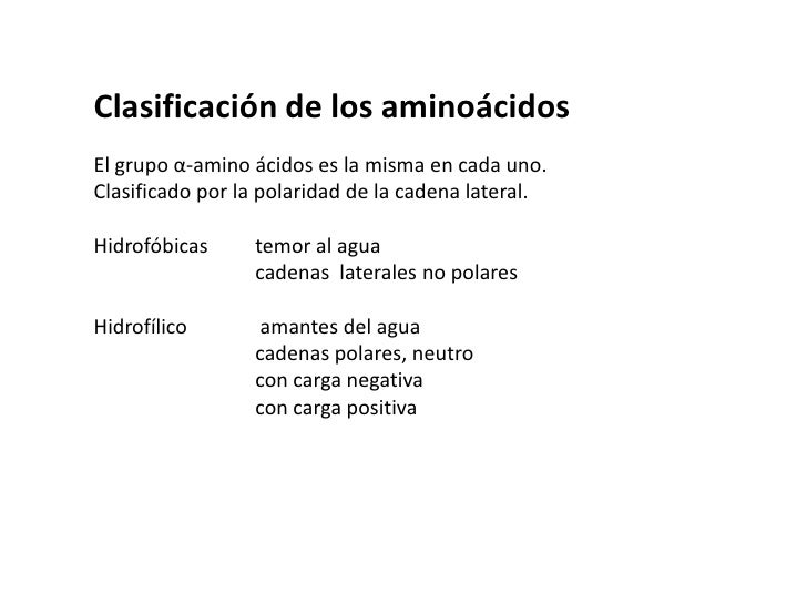 Clasificación de los aminoácidos<br />El grupo α-amino ácidos es la misma en cada uno.Clasificado por la polaridad de la c...