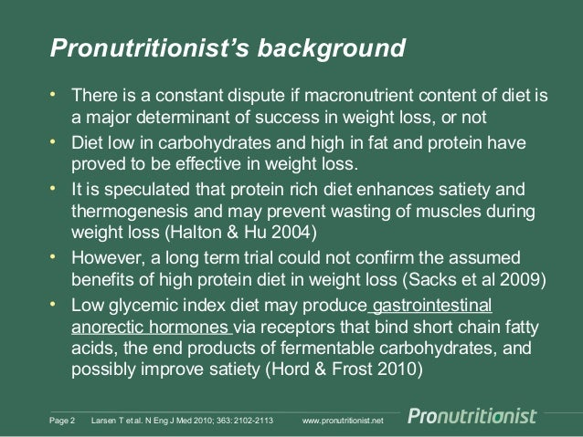 Page 2 Pronutritionist's background • There is a constant dispute if macronutrient content of diet is a major determinant ...