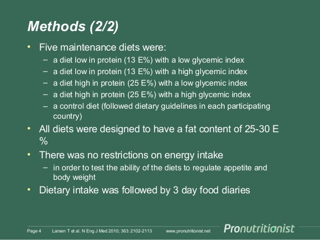 Methods (2/2) • Five maintenance diets were: – a diet low in protein (13 E%) with a low glycemic index – a diet low in pro...