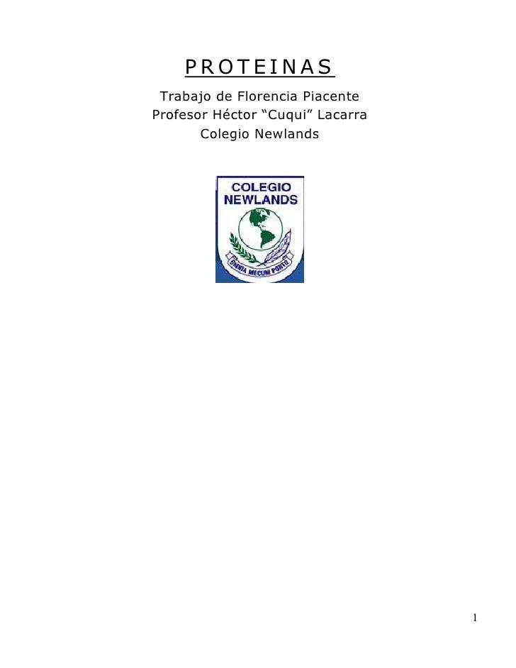 """PROTEINAS<br />Trabajo de Florencia Piacente<br />Profesor Héctor """"Cuqui"""" Lacarra<br />Colegio Newlands<br />2625090184531..."""