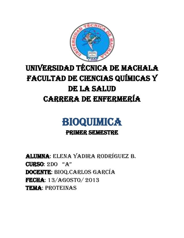 UNIVERSIDAD TÉCNICA DE MACHALA FACULTAD DE CIENCIAS QUÍMICAS Y DE LA SALUD CARRERA DE ENFERMERÍA BIOQUIMICA Primer semestr...