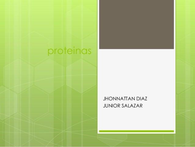 proteinas  JHONNATTAN DIAZ JUNIOR SALAZAR