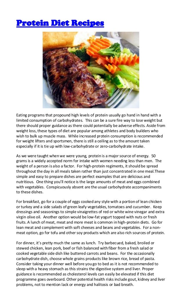 Protein Diet RecipesEating programs that propound high levels of protein usually go hand in hand with alimited consumption...