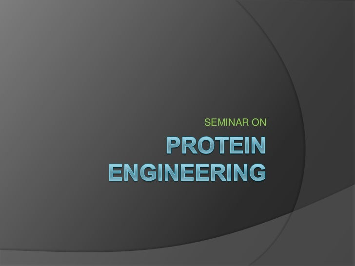 PROTEIN ENGINEERING<br />SEMINAR ON<br />