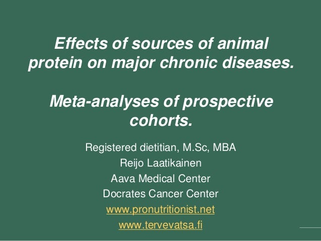 Effects of sources of animal protein on major chronic diseases. Meta-analyses of prospective cohorts. Registered dietitian...