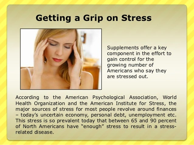 Getting a Grip on Stress                                    Supplements offer a key                                    com...