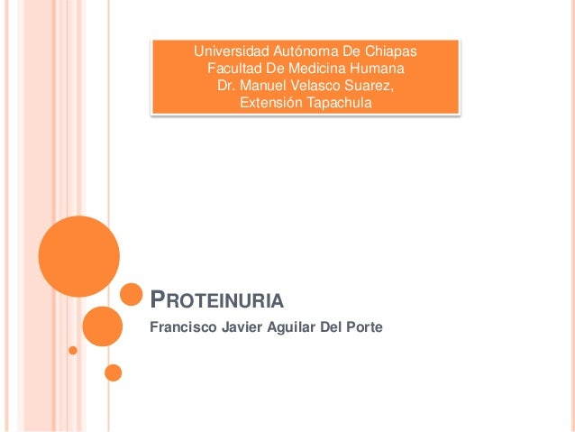 Universidad Autónoma De Chiapas       Facultad De Medicina Humana         Dr. Manuel Velasco Suarez,             Extensión...