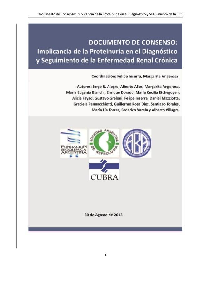 Documento de Consenso: Implicancia de la Proteinuria en el Diagnóstico y Seguimiento de la ERC 1