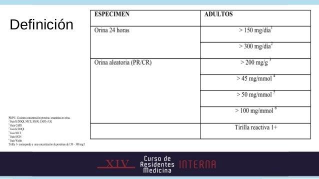 • Métodos de tamizaje:   • Tirilla urinaria para detección de proteínas :• Límite inferior de detección 1+, indica 150 a 3...