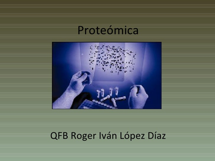 Proteómica QFB Roger Iván López Díaz