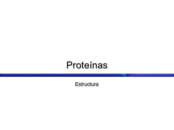 Proteínas Estructura