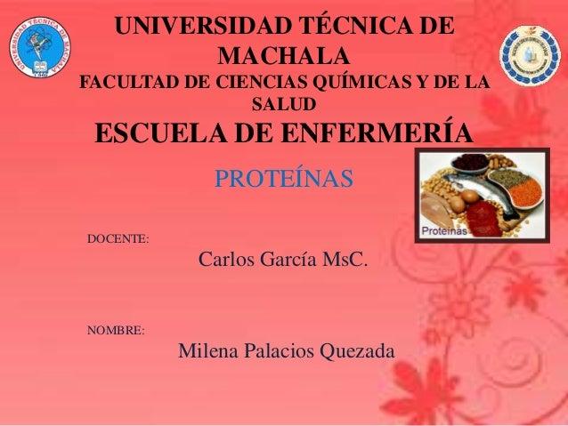 UNIVERSIDAD TÉCNICA DE MACHALA FACULTAD DE CIENCIAS QUÍMICAS Y DE LA SALUD ESCUELA DE ENFERMERÍA DOCENTE: Carlos García Ms...
