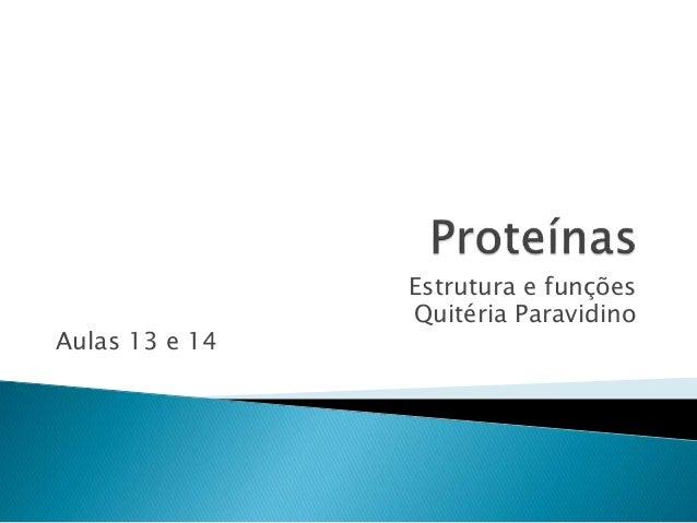 Estrutura e funções Quitéria Paravidino Aulas 13 e 14