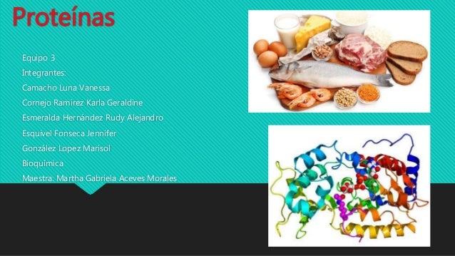 Proteínas Equipo 3 Integrantes: Camacho Luna Vanessa Cornejo Ramirez Karla Geraldine Esmeralda Hernández Rudy Alejandro Es...