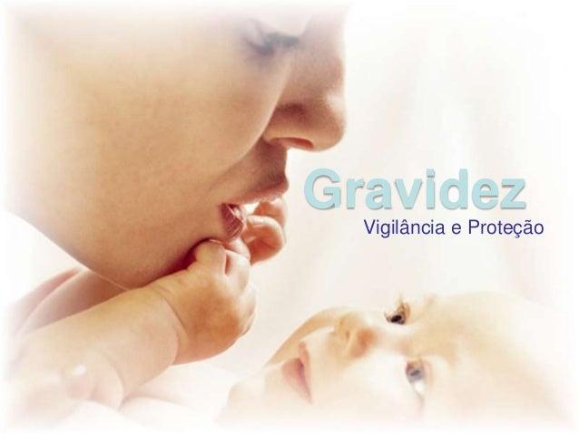 Gravidez Vigilância e Proteção