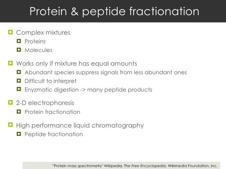 Protein & peptide fractionation <ul><li>Complex mixtures </li></ul><ul><ul><li>Proteins </li></ul></ul><ul><ul><li>Molecul...