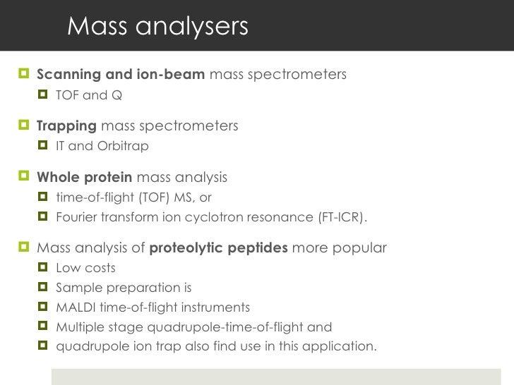 Mass analysers <ul><li>Scanning and ion-beam  mass spectrometers </li></ul><ul><ul><li>TOF and Q </li></ul></ul><ul><li>Tr...