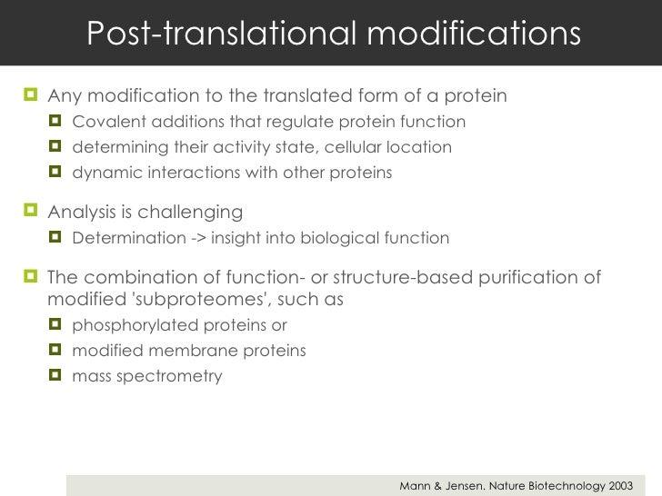 Post-translational modifications <ul><li>Any modification to the translated form of a protein  </li></ul><ul><ul><li>Coval...