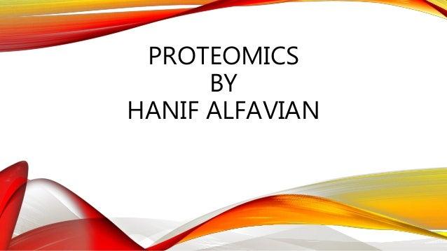 PROTEOMICS BY HANIF ALFAVIAN
