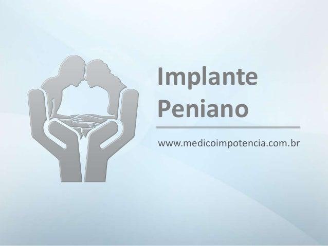 www.medicoimpotencia.com.brImplantePeniano