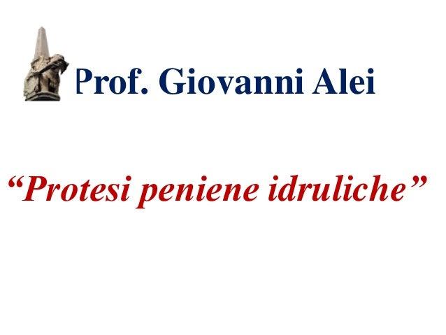 """Prof. Giovanni Alei """"Protesi peniene idruliche"""""""