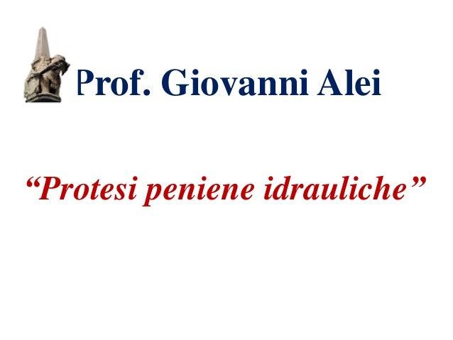 """Prof. Giovanni Alei """"Protesi peniene idrauliche"""""""
