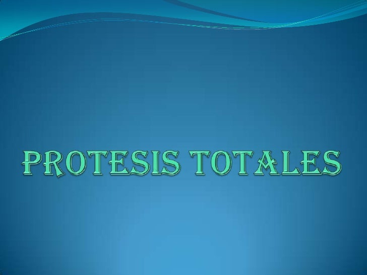 PROTESIS TOTALES<br />