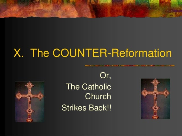 religious ideals protestant reformation vs counter reformation The protestant reformation the habsburg-sanctioned counter-reformation but catholicism remained the dominating religion reformation reached.