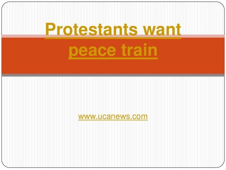 Protestants want peace train<br />www.ucanews.com<br />
