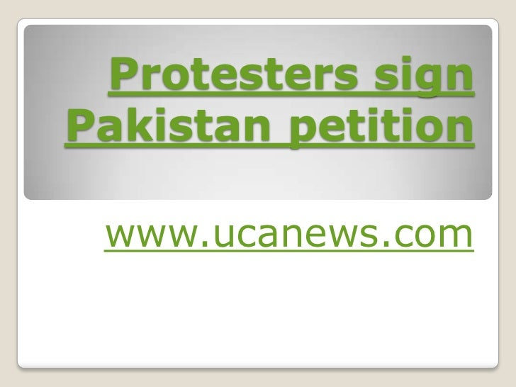 Protesters sign Pakistan petition<br />www.ucanews.com<br />