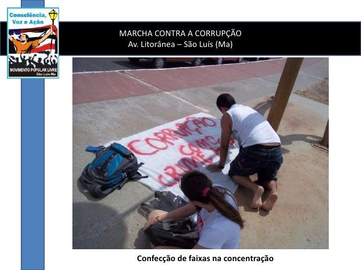 MARCHA CONTRA A CORRUPÇÃO<br />Av. Litorânea – São Luís (Ma)<br />Confecção de faixas na concentração<br />