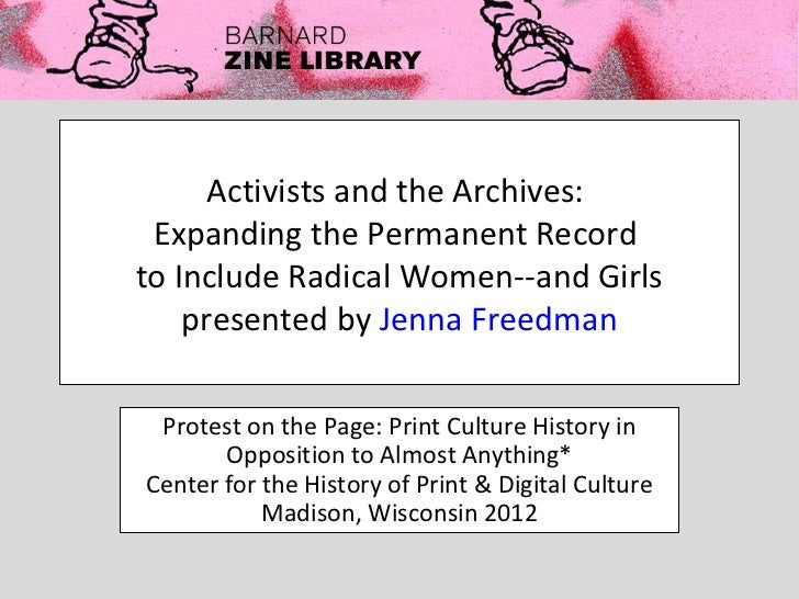Activists and the Archives: Expanding the Permanent Recordto Include Radical Women--and Girls    presented by Jenna Freedm...