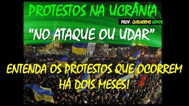 """PROTESTOS NA UCRÂNIA PROF. GUILHERME LEMOS  """"NO ATAQUE OU UDAR"""" ENTENDA OS PROTESTOS QUE OCORREM HÁ DOIS MESES!"""