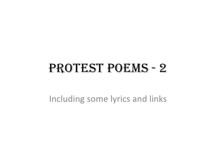Protest poems - 2<br />Including some lyrics and links<br />