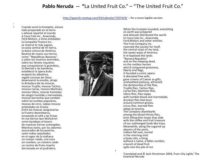 pablo neruda united fruit company La united fruit company by pablo neruda translated into english by john mitchell images from the film el norte are present.