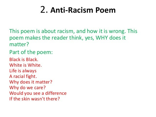 racial discrimination poems Racism poems written by famous poets browse through to read poems for racism this page has the widest range of racism love and quotes.