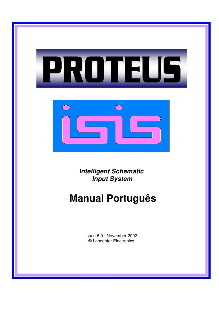 Intelligent Schematic      Input SystemManual Português   Issue 6.0 - November 2002     © Labcenter Electronics
