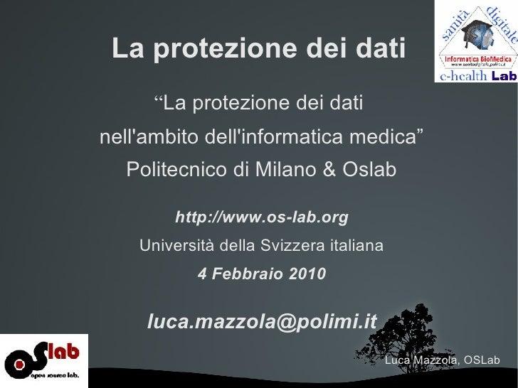"""La protezione dei dati           """"La protezione dei dati     nell'ambito dell'informatica medica""""       Politecnico di Mil..."""