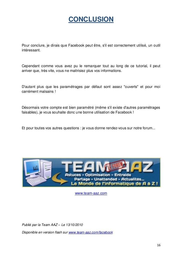 CONCLUSIONPour conclure, je dirais que Facebook peut être, sil est correctement utilisé, un outilintéressant.Cependant com...