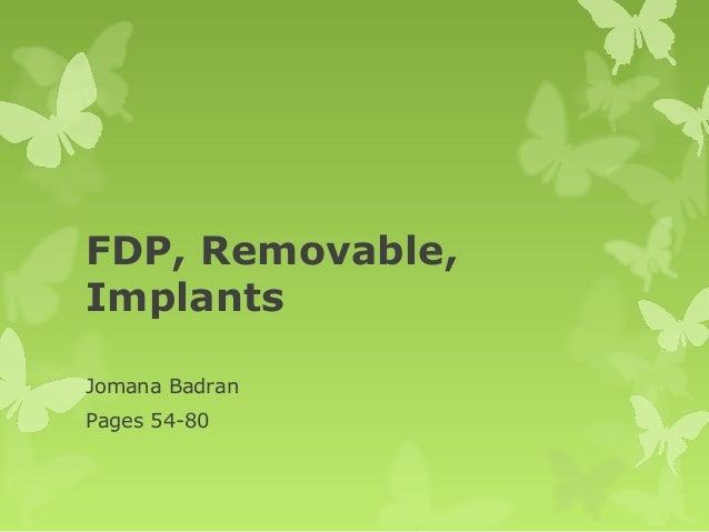 FDP, Removable, Implants Jomana Badran Pages 54-80