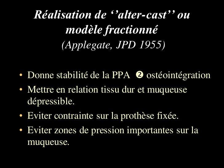Réalisation de ''alter-cast'' ou         modèle fractionné          (Applegate, JPD 1955)• Donne stabilité de la PPA  ost...