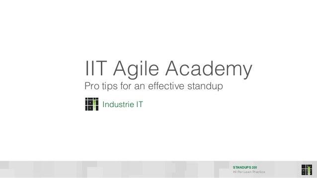 STANDUPS 201 HI Per Lean Practice IIT Agile Academy Industrie IT Pro tips for an effective standup