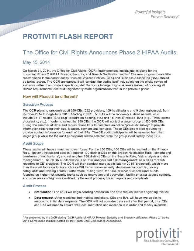 PROTIVITI FLASH REPORT The Office for Civil Rights Announces Phase 2 HIPAA Audits May 15, 2014 On March 31, 2014, the Offi...