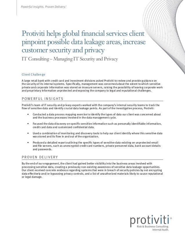 Protiviti helps global financial services client pinpoint possible data leakage areas, increase customer security and priv...