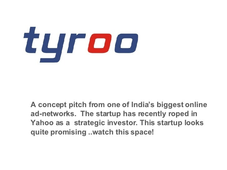 A concept pitch from one of India's biggest online ad-networks.  The startup has recently roped in Yahoo as a  strategic i...